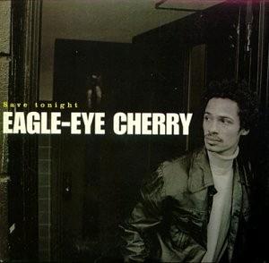 EagleEyeCherry_-_SaveTonight_-clip année 90
