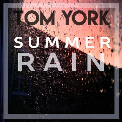 Tom York - Summer Rain