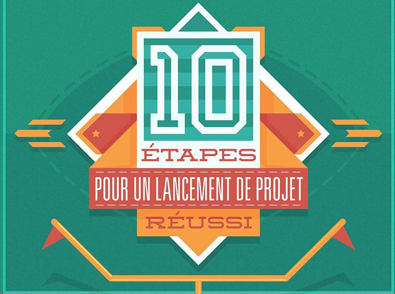 10 étapes lors d'un lancement d'un projet