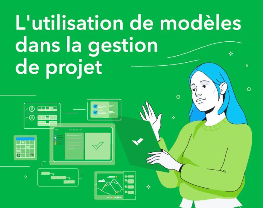utilisation de modèles en gestion de projet